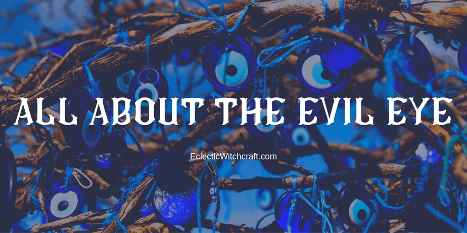 Evil Eye: Protection From This Curse And Its History