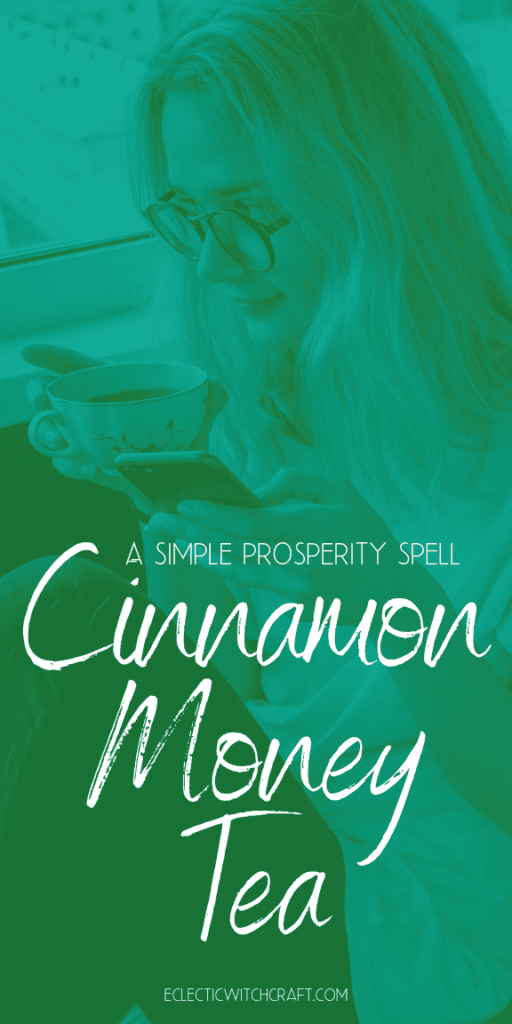 This cinnamon money tea is a simple money spell that works fast! Use easy money spell magic to make your online business more profitable, draw wealth to you, and fill up your bank account. This is one of the easiest witch spells you will ever use. I use this powerful money spell every day to help my online business make more money. Quick, easy, and cheap, this money spell will definitely become one of your go-to daily spells.