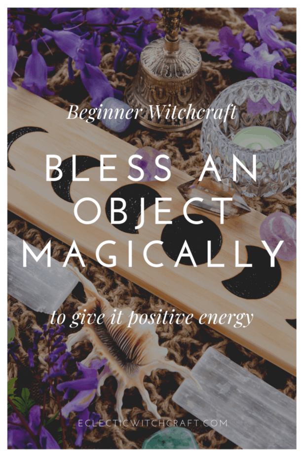 Decorative Image | How To Cleanse And Bless An Object: 1 Powerful Blessing Spell For Witches | Why should you bless an object if you're a witch? It's obvious: every object in our home carries the energy put into it by ourselves or other people. Usually that will be neutral or good energy, but what do you do when it's bad energy?