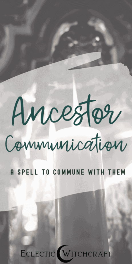 Ancestor Communication Spell For Ancestor Worship