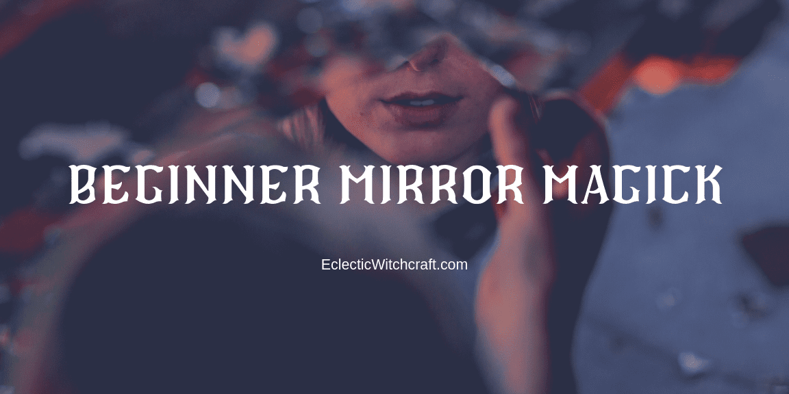 Mirror magick and mirror scrying as a form of occult divination