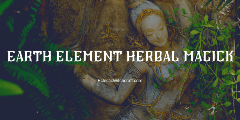 Herbs and Plants for Witchcraft: Earth Element Herbs