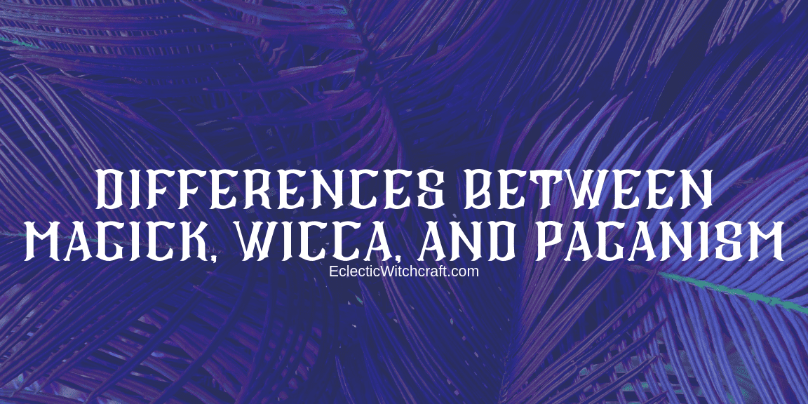 Differences between magick wicca and paganism
