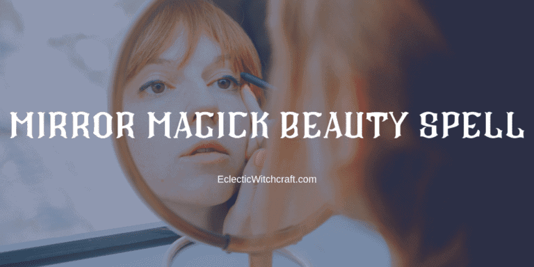 A Beauty Spell That Uses Your Magick Mirror