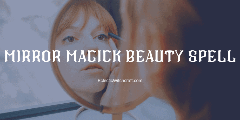 Decorative Image | A Beauty Spell That Uses Your Magick Mirror | Let's try a simple beauty spell!