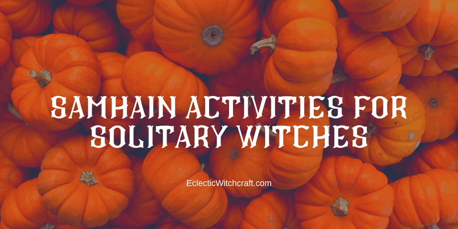 Decorative Image | Samhain Activities For Solitary Witches | Thinking of Samhain activities to do as a solitary witch can be hard!