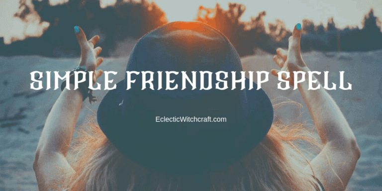 Simple Friendship Spell For Witches