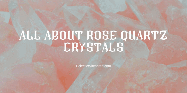 All About Rose Quartz Crystals