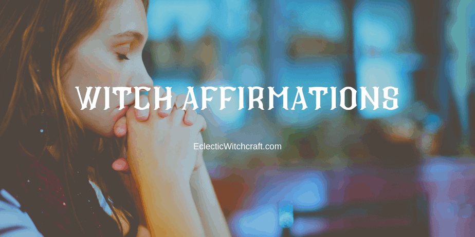 Witch Affirmations That Work Quickly