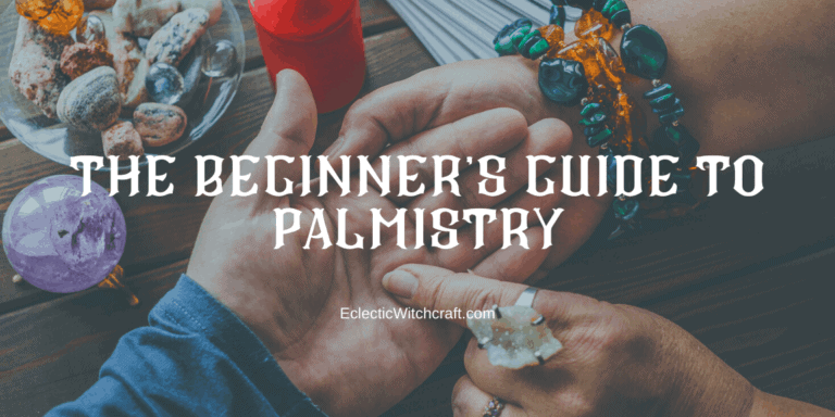 The Beginner's Guide To Palmistry, Or Chiromancy