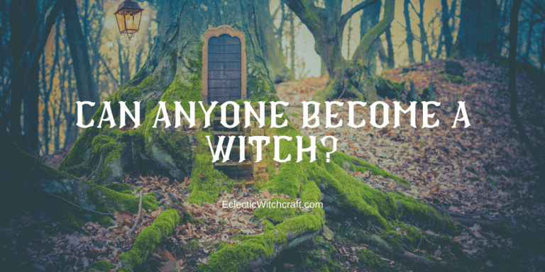Can Anyone Become A Witch? (Pagan And Witch FAQ)
