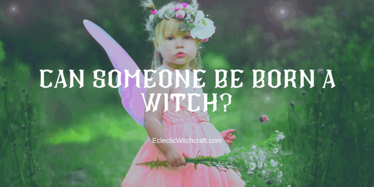 Can You Be Born A Witch? (Pagan And Witch FAQ)