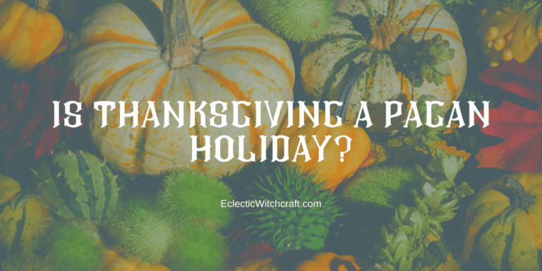 Is Thanksgiving Pagan?