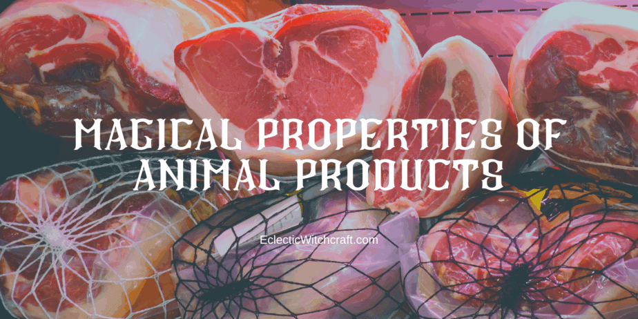 Magical Uses For Meats And Other Animal Products