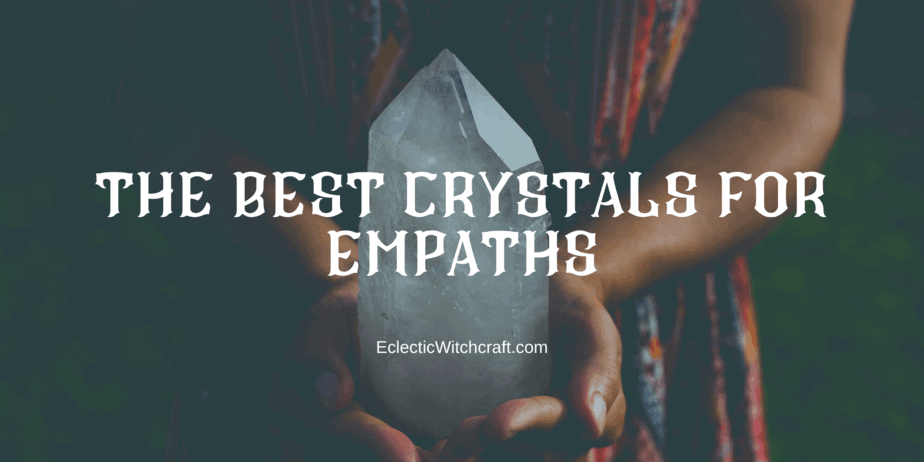 The Best Crystals For Empaths