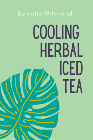 Cooling herbal iced tea to cool down during the summer #tea #herbalism #herbal