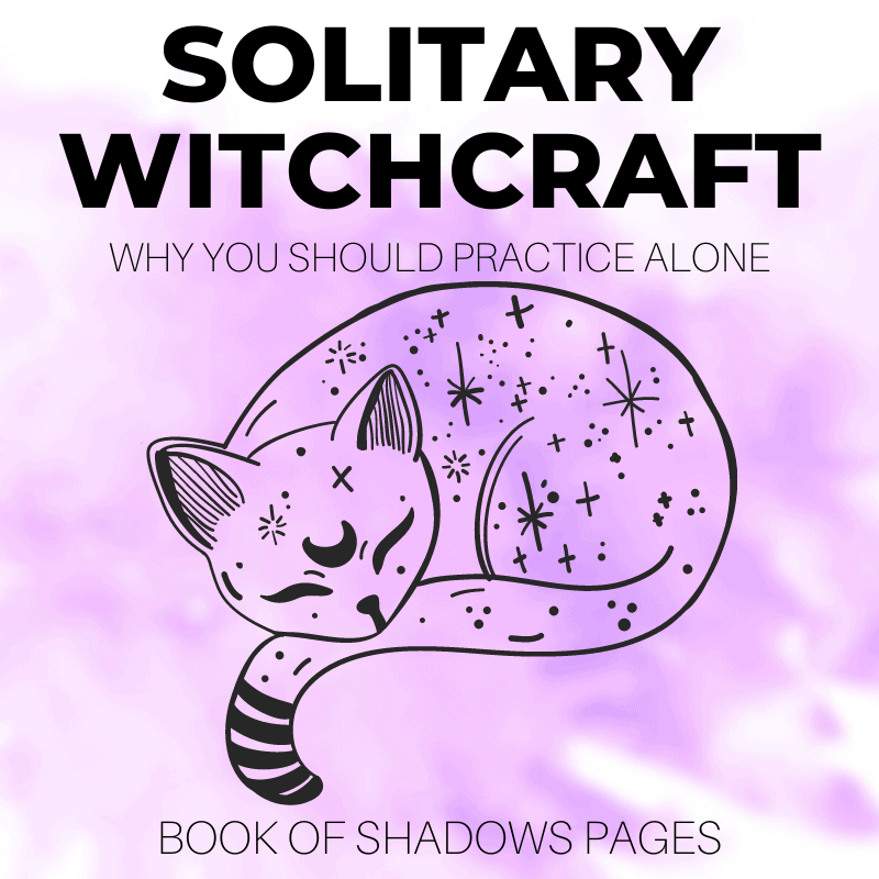 Solitary Witch: 5 Reasons You Should Practice Alone