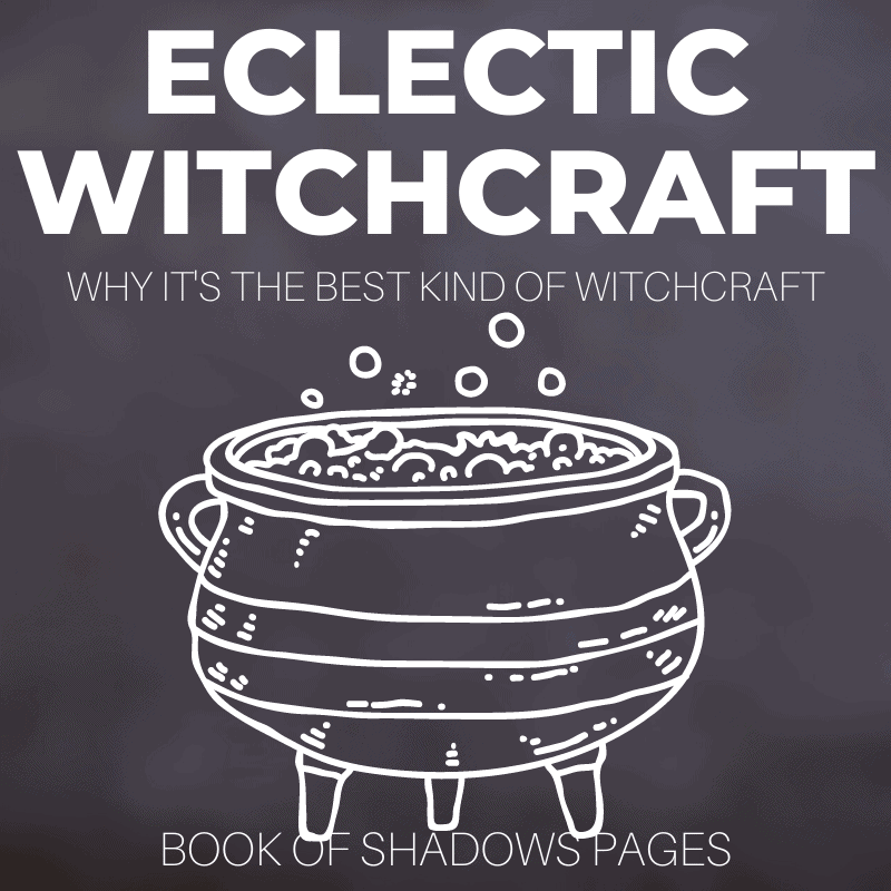 5 Reasons Why Eclectic Witchcraft Is The Best Kind Of Witchcraft