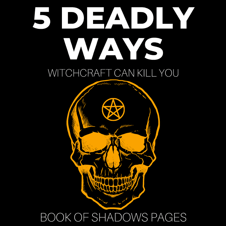 5 Deadly Ways That Witchcraft Can Kill You