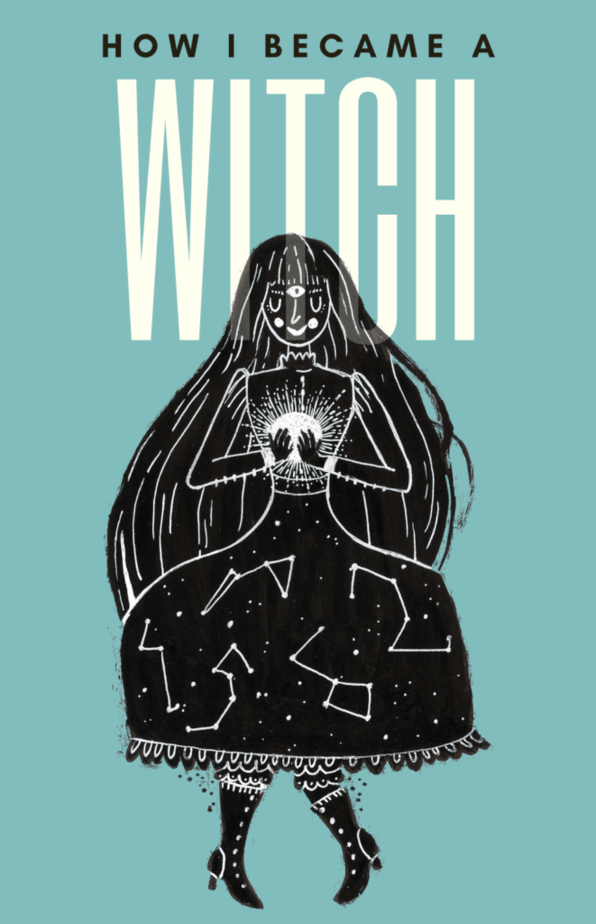 How I became a witch. An illustrated witch holding an energy ball in her hand. She has a third eye and blushing cheeks. She is in black and white with constellations and stars on her frilly witch dress. Her hair is long and flowing.