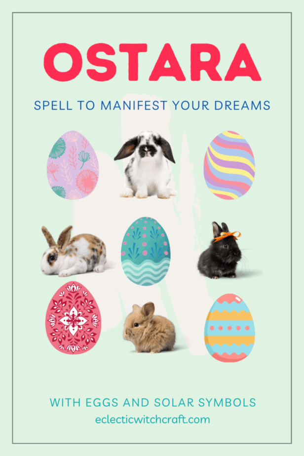 Ostara spell to manifest your dreams with eggs and solar symbols from eclecticwitchcraft.com. bunnies and easter eggs on a light blue backgrounds.