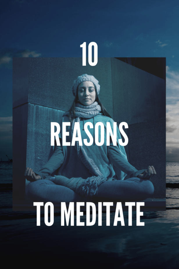 10 reasons to meditate. A woman meditating in winter clothes. A photo of the ocean.