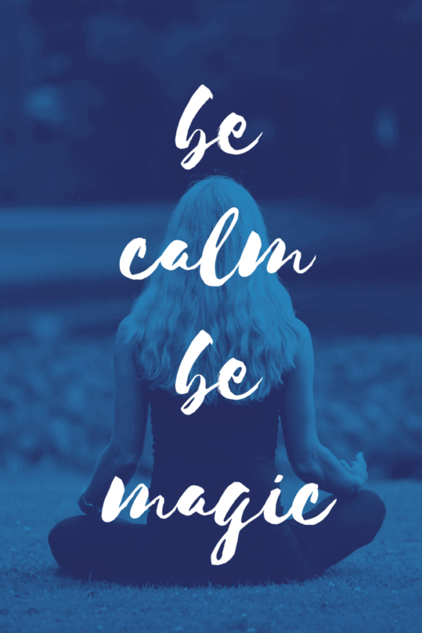 Be calm. Be magic. A woman meditating with her back to us.
