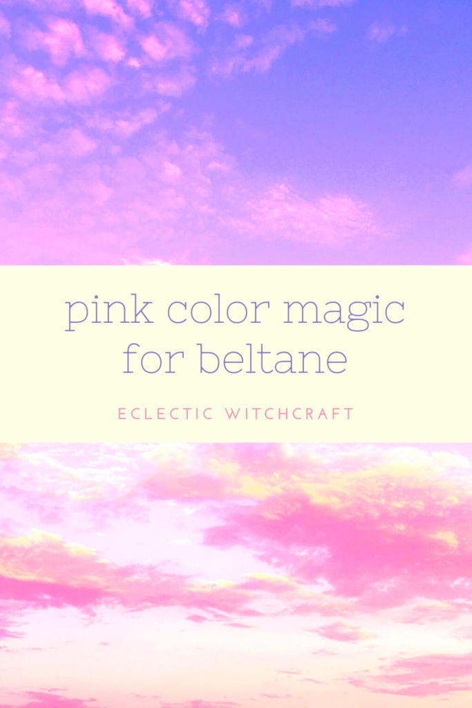 Pink color magic for Beltane.