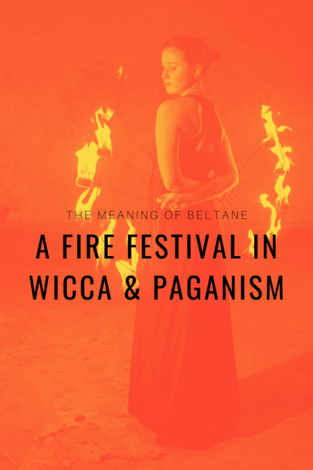 The meaning of Beltane, a fire festival in Wicca and paganism. A woman dancing with fire sticks.