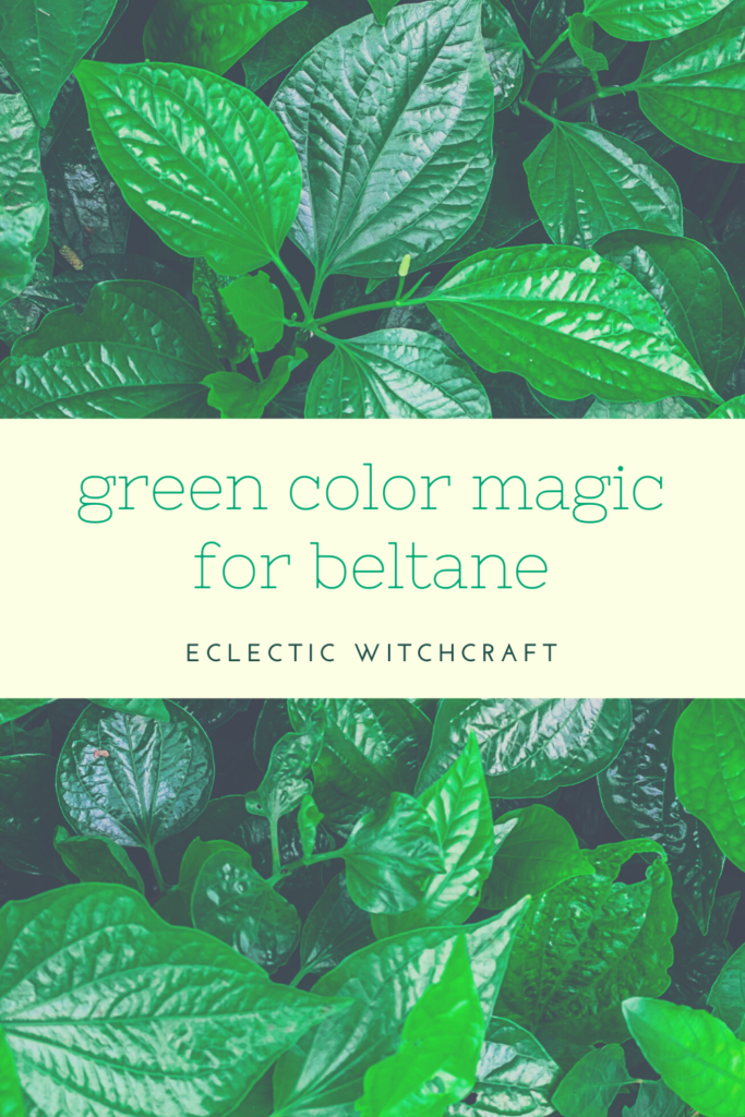Green color magic for Beltane.