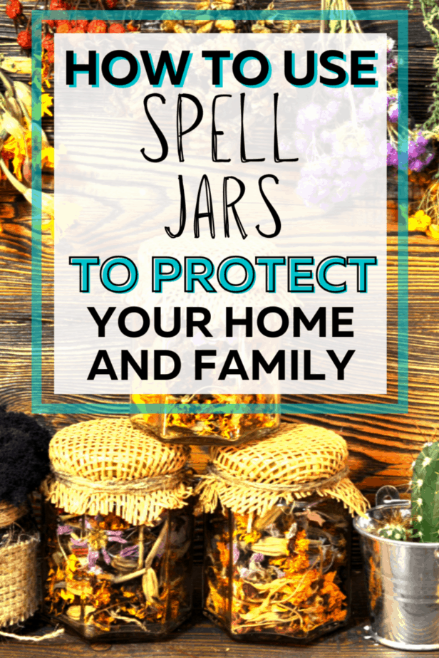 ow to use spell jars to protect your home and family. Spell jars filled with herbs for protection and covered with fabric next to a cactus and dried herbs.