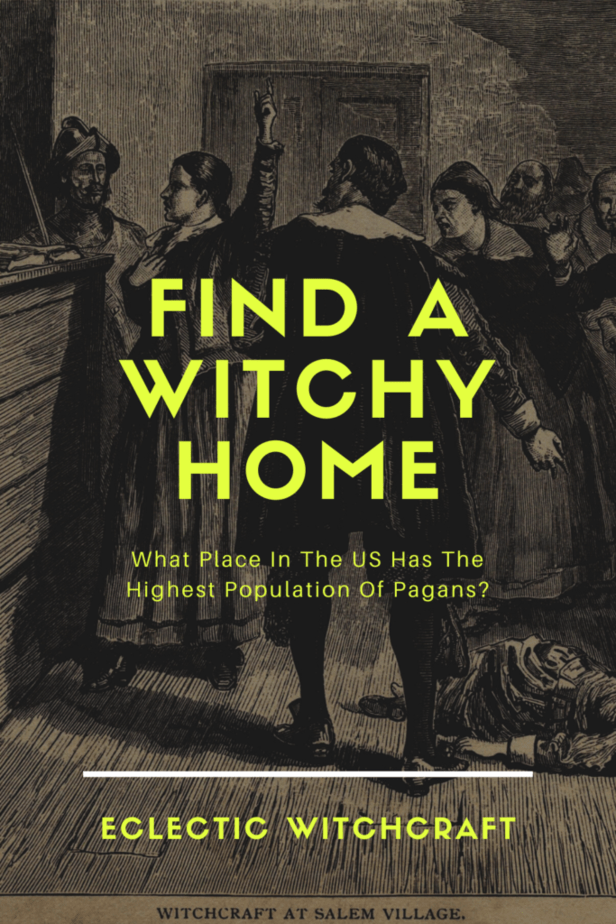 Find a witchy home. What place in the US has the highest population of pagans? An old illustration of witchcraft in Salem
