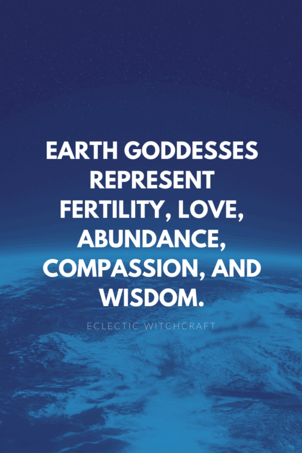 Earth goddesses represent fertility, love, abundance, compassion, and wisdom. The planet earth from space.