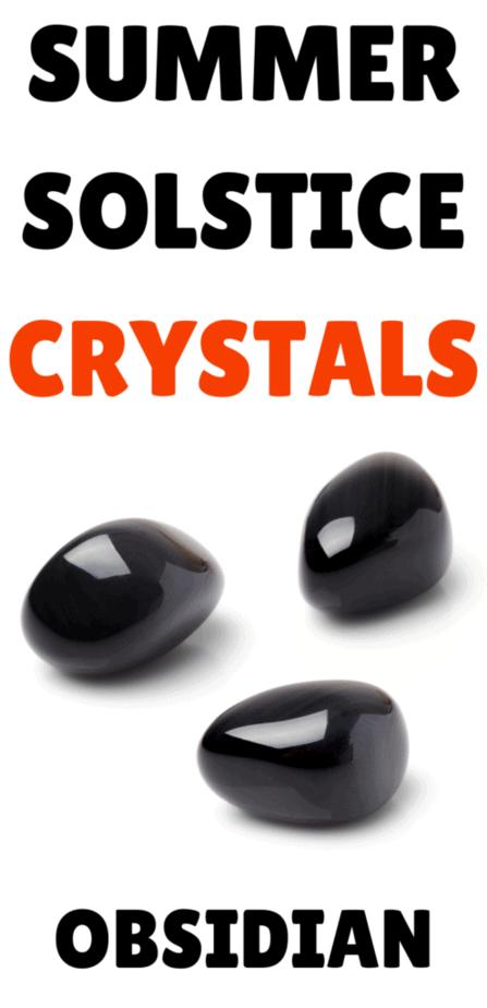 Summer solstice crystals: Obsidian