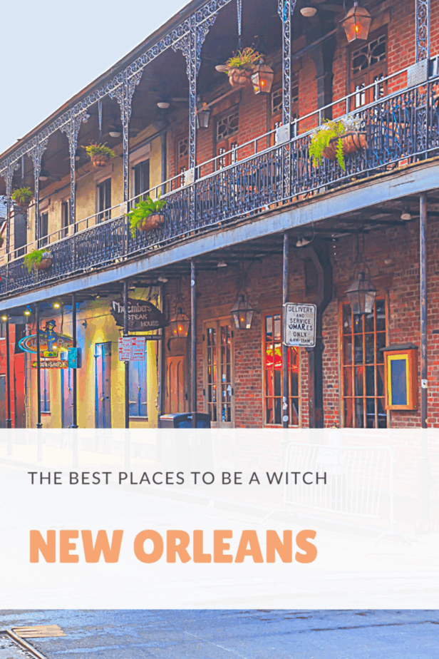 Buildings in New Orleans. The best places to be a witch.