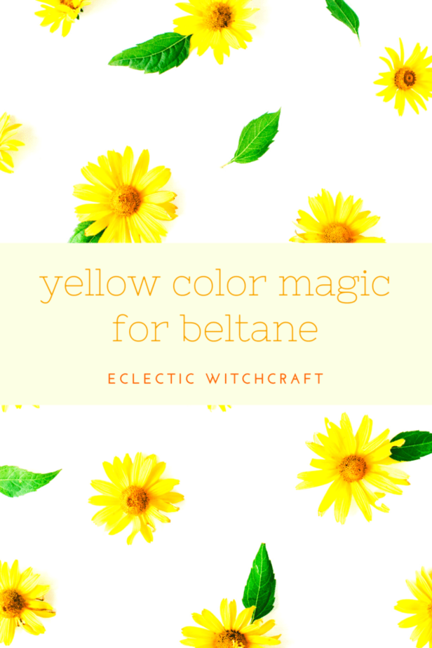 Yellow color magic for Beltane.