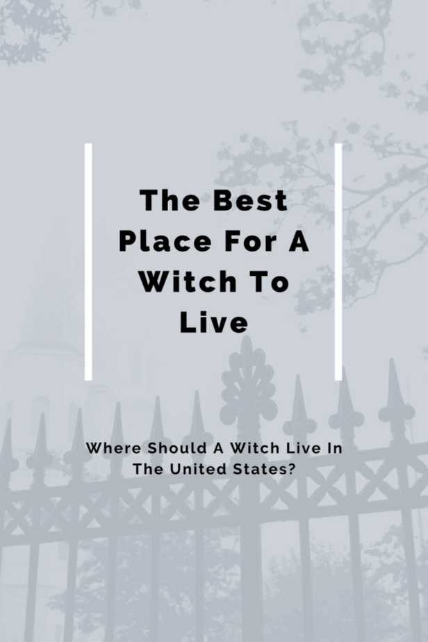 The Best Place For A Witch To Live: Where Should A Witch Live In The United States? Church gates in New Orleans.