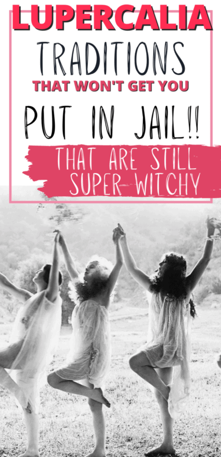 Witchy women dancing in flowy dresses. Lupercalia traditions that won't get you put in jail!! That are still super witchy.
